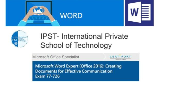 Formation Bureautique Microsoft Word Expert (Office 2016) Creating Documents for Effective Communication Exam 77-726